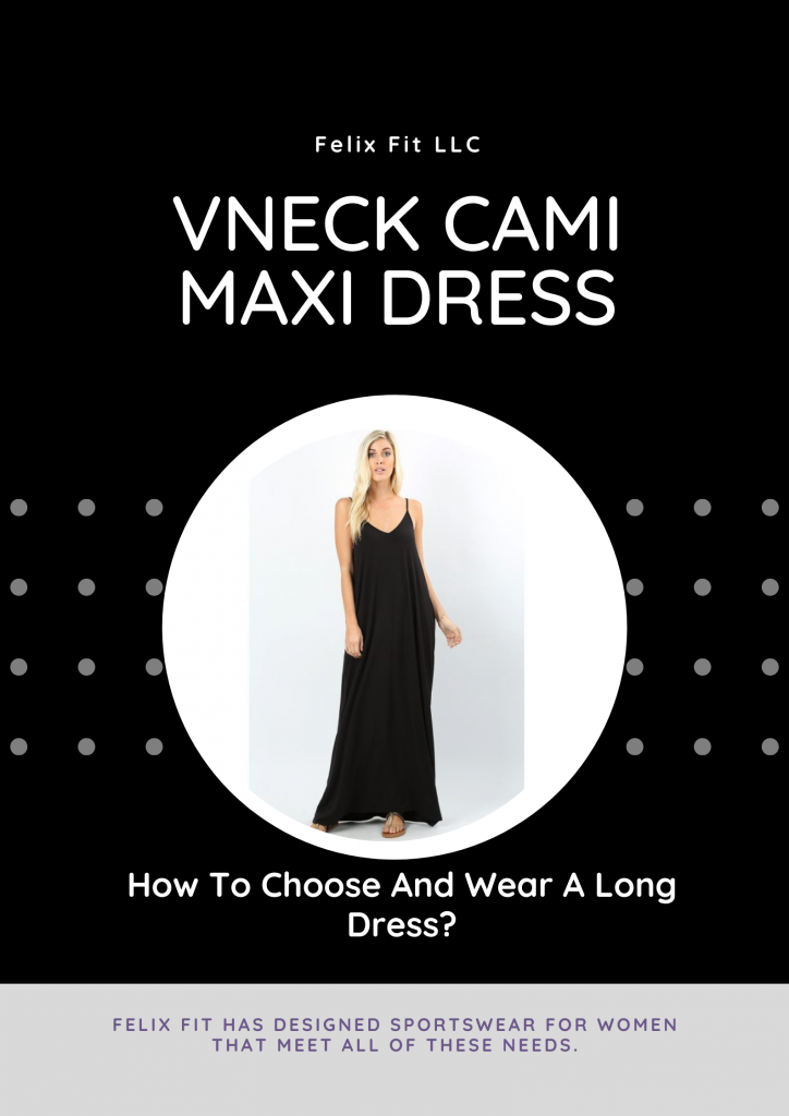 How To Choose And Wear A Long Dress